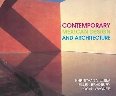 Contemporary Mexican Design and Architecture by Villela, Khristaan, Bradbury, E