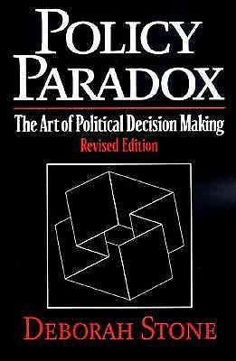 Policy Paradox: The Art of Political Decision Making (Revised Edition), Stone, D