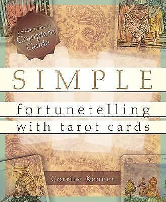 Simple Fortunetelling with Tarot Cards: Corrine Kenner's Complete Guide, Kenner,