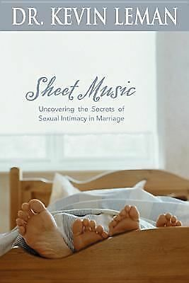Sheet Music: Uncovering the Secrets of Sexual Intimacy in Marriage, Leman, Kevin