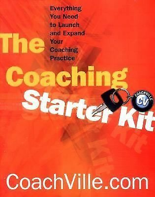 Coaching Starter Kit: Everything You Need to Launch and Expand Your Coaching Pra