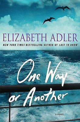 One Way or Another: A Novel, Adler, Elizabeth, Very Good Book