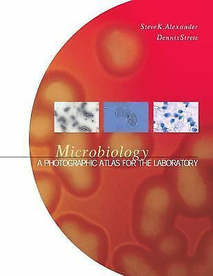 Microbiology: A Photographic Atlas for the Laboratory, Steven K. Alexander, Denn
