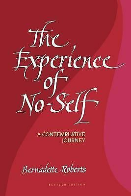 The Experience of No-Self: A Contemplative Journey, Revised Edition, Bernadette