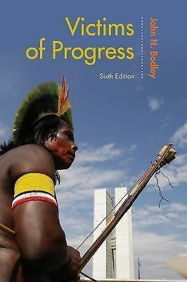 Victims of Progress by John H. Bodley 6th ed. (2014, Paperback) Free Shipping