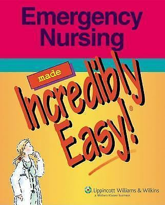Emergency Nursing Made Incredibly Easy! (Incredibly Easy! Series) by Springhous