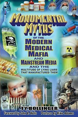 Monumental Myths of the Modern Medical Mafia and Mainstream Media and the Multit