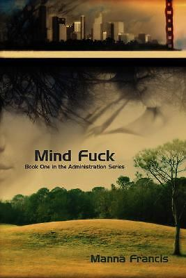 Mind Fuck (Administration), Francis, Manna, Good Book