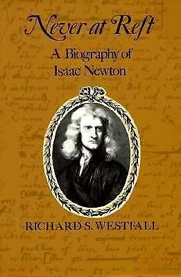 Never at Rest: A Biography of Isaac Newton (Cambridge Paperback Library), Westfa