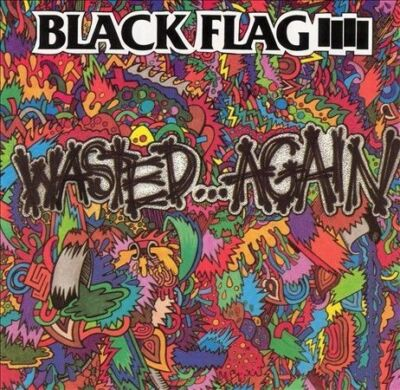 Wasted Again, Black Flag,