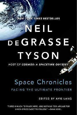 Space Chronicles: Facing the Ultimate Frontier, deGrasse Tyson, Neil, Books