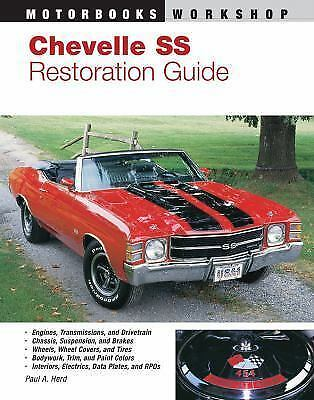 Chevelle SS Restoration Guide (Motorbooks Workshop) by Paul Herd