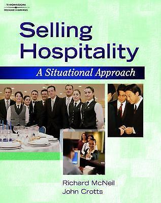 Selling Hospitality: A Situational Approach (Hospitality and Tourism), Crotts, J