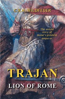 Trajan - Lion of Rome, C.R.H. Wildfeuer, Books