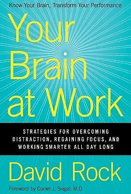 Your Brain at Work: Strategies for Overcoming Distraction, Regaining Focus, and