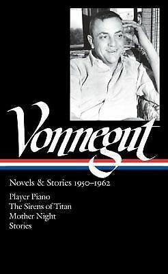 Kurt Vonnegut: Novels & Stories 1950-1962: Player Piano / The Sirens of Titan /: