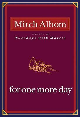 For One More Day by Mitch Albom (2006, Hardcover/Dust Jacket) Like New