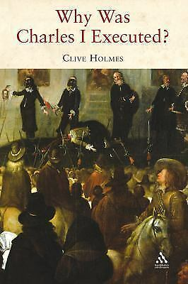 Why Was Charles I Executed? Holmes, Clive Books-Good Condition
