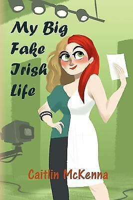 My Big Fake Irish Life McKenna, Caitlin Books-Good Condition