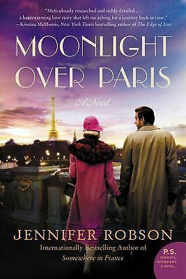 Moonlight over Paris by Jennifer Robson (2016, Paperback)