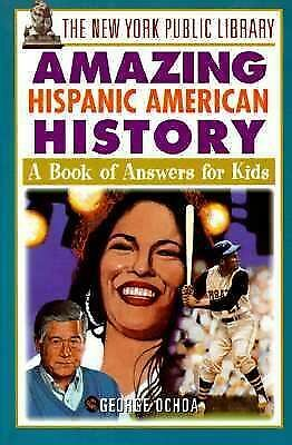 The New York Public Library Amazing Hispanic American History: A Book of Answers