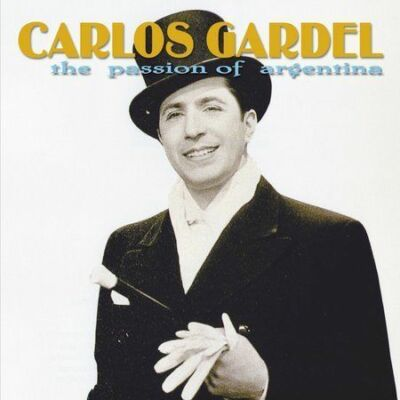 Carlos Gardel - Passion Of Argentina (AM)
