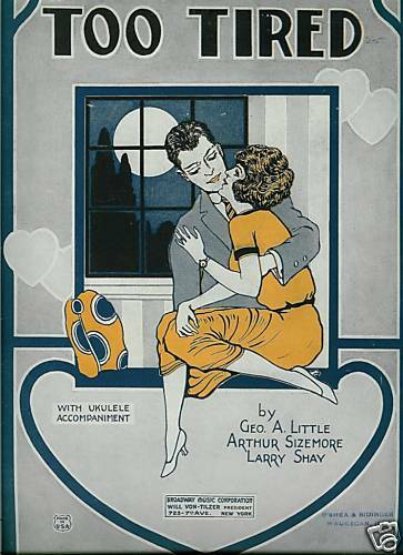 TO TIRED Sheet Music  1924 N.M.  PERRET