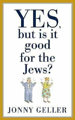 Yes, but Is It Good for the Jews? by Jonny Geller (2006, Hardcover)