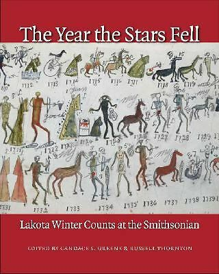 The Year the Stars Fell : Lakota Winter Counts at the Smithsonian (2007,...