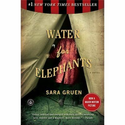 Water for Elephants: A Novel Sara Gruen