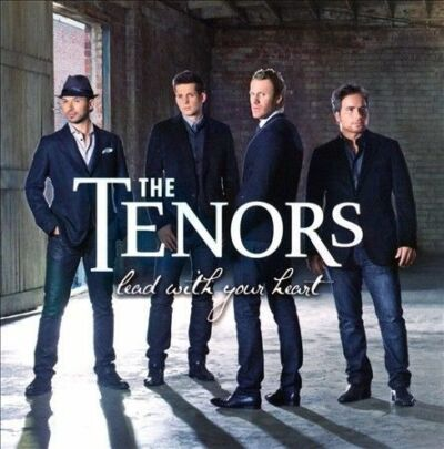 Lead With Your Heart by The Tenors, The Canadian Tenors