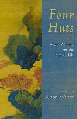 Four Huts: Asian Writings on the Simple Life, Good Books