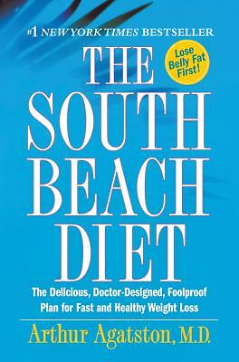 The South Beach Diet: The Delicious, Doctor-Designed, Foolproof Plan for Fast a