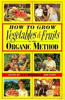 How to Grow Vegetables and Fruits by the Organic Method, Good Books