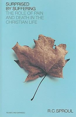 Surprised by Suffering : The Role of Pain and Death in the Christian Life by...