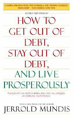How to Get Out of Debt, Stay Out of Debt, and Live Prosperously: (Based on the P
