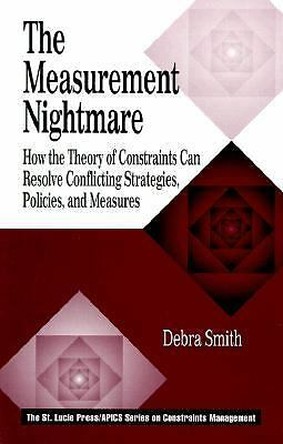 The Measurement Nightmare: How the Theory of Constraints Can Resolve Conflicting