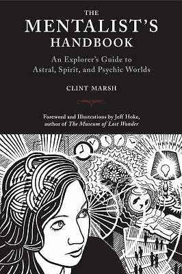 The Mentalist's Handbook: An Explorer's Guide to Astral, Spirit, and Psychic Wo