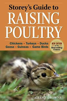 Storey's Guide to Raising Poultry, 4th Edition: Chickens, Turkeys, Ducks, Geese,