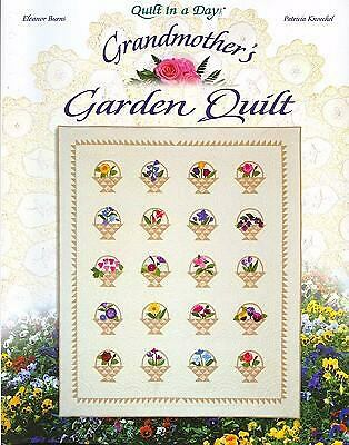Grandmother's Garden Quilt (Quilt in a Day) Patricia Knoechel, Eleanor Burns