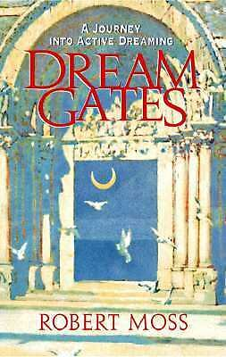 Dream Gates: A Journey into Active Dreaming, Good Books
