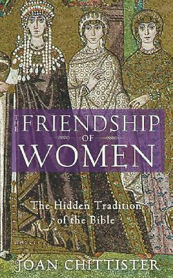 The Friendship of Women: The Hidden Tradition of the Bible, Good Books