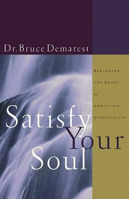 Satisfy Your Soul: Restoring the Heart of Christian Spirituality, Good Books