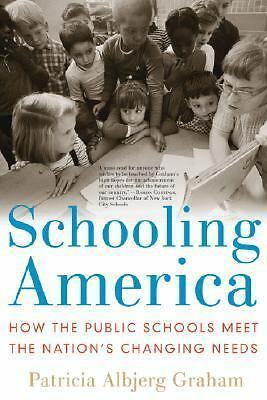 Schooling America: How the Public Schools Meet the Nation's Changing Needs, Good