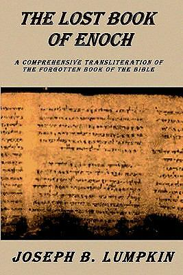 Lost Book of Enoch : A Comprehensive Transliteration of the Forgotten Book of th