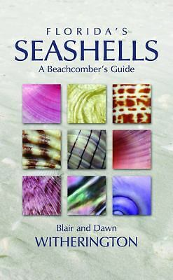 Florida's Seashells: A Beachcomber's Guide, Witherington, Blair, Good Book