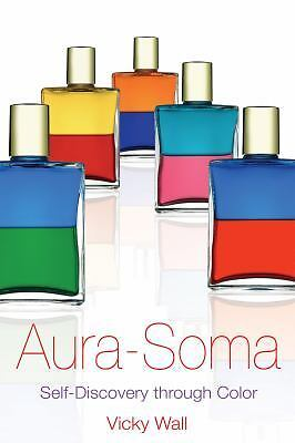 Aura-Soma: Self-Discovery through Color, Good Books