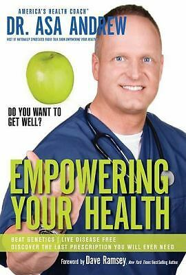 Empowering Your Health, Asa Andrew, Good Book