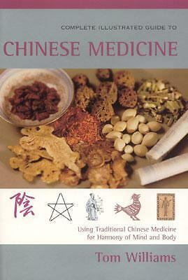 The Complete Illustrated Guide to Chinese Medicine: A Comprehensive System for H