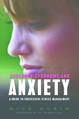 Asperger Syndrome and Anxiety: A Guide to Successful Stress Management, Good Boo
